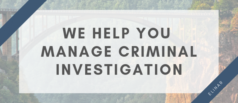 We help you manage criminal investigation