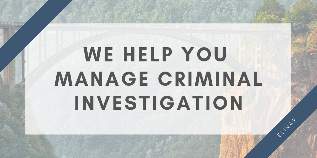 We help you manage criminal investigation