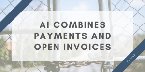AI combines payments and open invoices