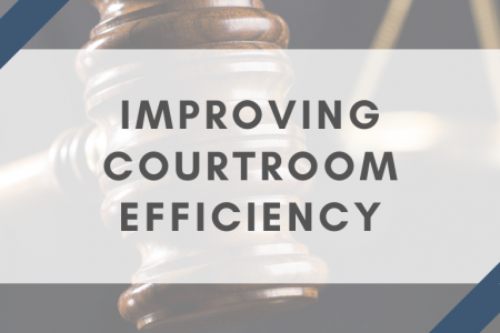 Improving Courtroom Efficiency